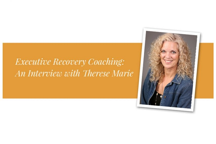 Executive-Recovery-Coaching-An-Interview-with-Therese-Marie