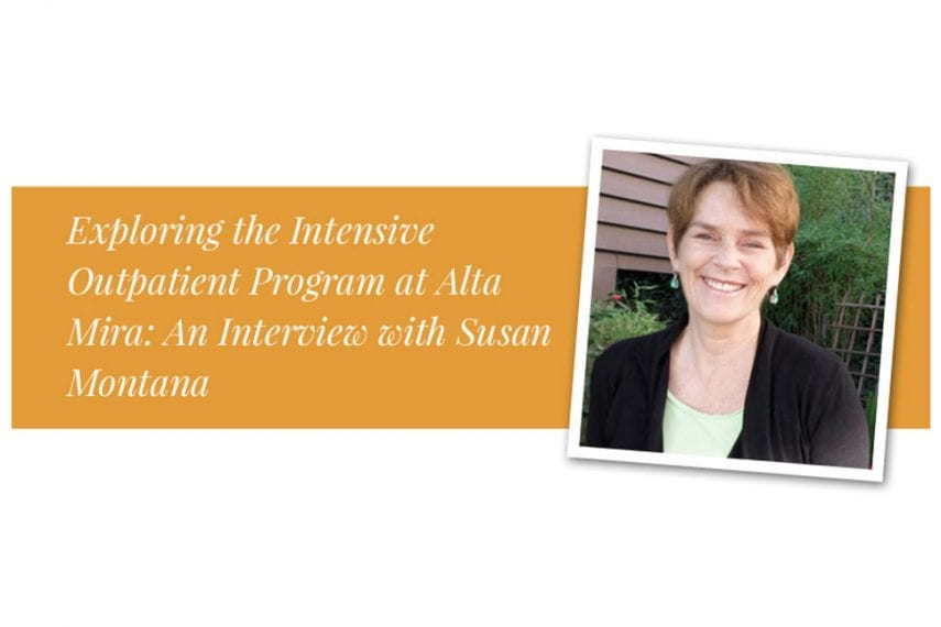 Exploring the Intensive Outpatient Program at Alta Mira: An Interview with Susan Montana